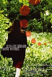Notre musique(2004) Poster - Movie Forum, Cast, Reviews