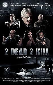 Watchfree movies 2 Dead 2 Kill by John Vincent [mkv]