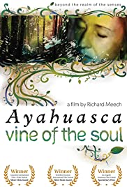 Ayahuasca: Vine of the Soul (2010) Vine of the Soul: Encounters with Ayahuasca 720p