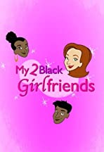 My 2 Black Girlfriends