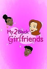 My 2 Black Girlfriends Poster