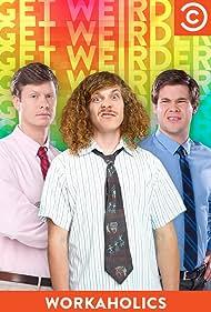 Workaholics (2011) Poster - TV Show Forum, Cast, Reviews