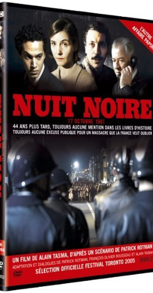 Nuit Noire 17 Octobre 1961 Tv Movie 2005 Imdb