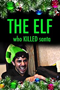 Movie downloade The Elf Who Killed Santa USA [FullHD]