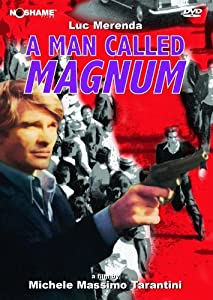 Watch free date movie A Man Called Magnum [Mkv] [1920x1080] [XviD], Ferdinando Murolo, Luc Merenda, Enzo Cannavale