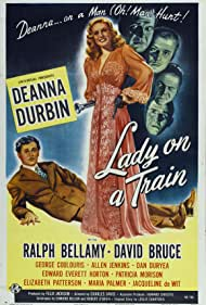 Ralph Bellamy, Deanna Durbin, Dan Duryea, Edward Everett Horton, David Bruce, and Allen Jenkins in Lady on a Train (1945)