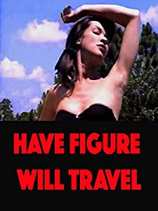 Watch all movies 4 free Have Figure, Will Travel [BRRip