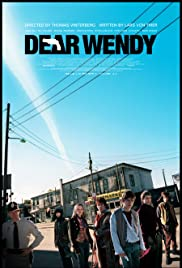 Dear Wendy (2005) Poster - Movie Forum, Cast, Reviews