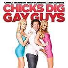 Chicks Dig Gay Guys, Mindy Robinson, Eric Roberts, Nathan Anderson