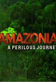 Amazonia: A Perilous Journey Poster