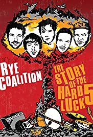 Rye Coalition: The Story of the Hard Luck 5 Poster