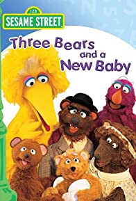Primary photo for Sesame Street: Three Bears and a New Baby