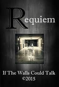 Requiem: If the Walls Could Talk (2017)