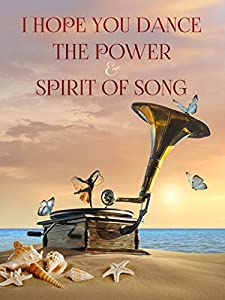 ipod free movie downloads I Hope You Dance: The Power and Spirit of Song [1080p]