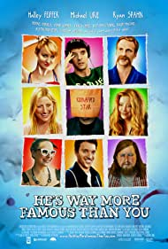 He's Way More Famous Than You (2013) Poster - Movie Forum, Cast, Reviews