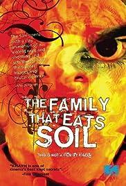 The Family That Eats Soil Poster
