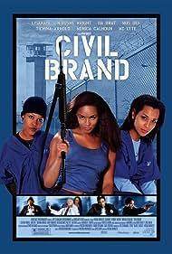 Civil Brand (2002) Poster - Movie Forum, Cast, Reviews