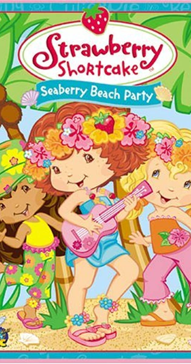 Strawberry Shortcake Seaberry Beach Party Video 2005 Imdb