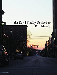 Play downloaded movie The Day I Finally Decided to Kill Myself [360x640]