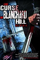 The Curse of Blanchard Hill