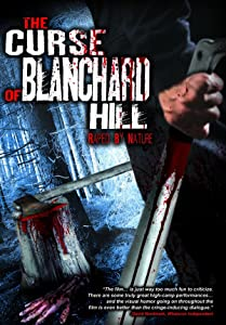 Site for free movie downloads The Curse of Blanchard Hill USA [320p]