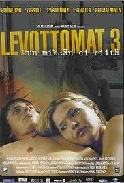 Levottomat 3 - kun mikään ei riitä(2004) Poster - Movie Forum, Cast, Reviews