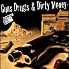 Guns, Drugs and Dirty Money (2010)