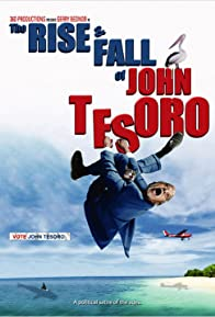 Primary photo for The Rise and Fall of John Tesoro