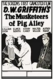 The Musketeers of Pig Alley (1912) Poster - Movie Forum, Cast, Reviews