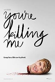 You're Killing Me(2015) Poster - Movie Forum, Cast, Reviews