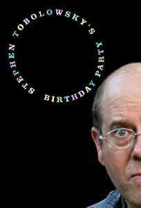 Stephen Tobolowsky's Birthday Party by