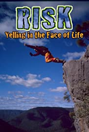 Risk: Yelling in the Face of Life Poster