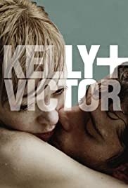 Kelly + Victor (2012) Poster - Movie Forum, Cast, Reviews