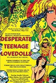 Primary photo for Desperate Teenage Lovedolls
