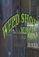 Weed Shop: The Musical