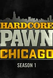 Hardcore Pawn: Chicago Poster - TV Show Forum, Cast, Reviews