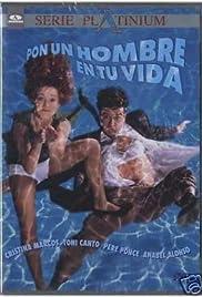 Pon un hombre en tu vida (1996) film en francais gratuit