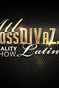 Primary photo for Atl BossDivaz Latinaz Reality Show