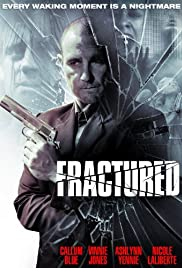Fractured (2013) Poster - Movie Forum, Cast, Reviews