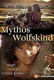 Mythos Wolfskind - Mogli und die wilden Kinder Poster