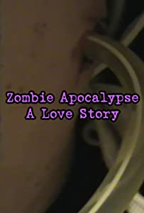 New movies 720p download Zombie Apocalypse: A Love Story [720x400]