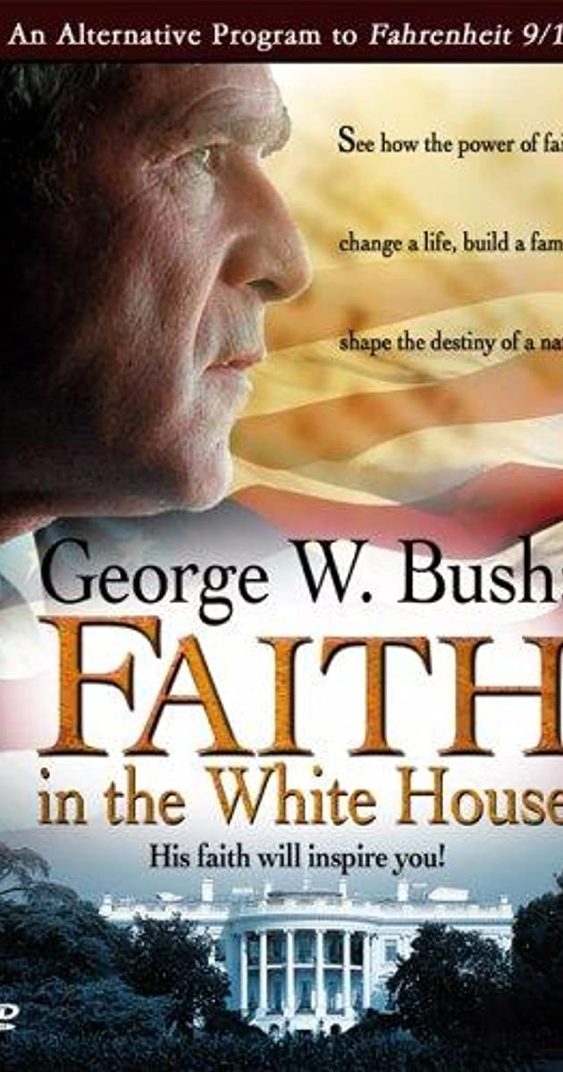 George W Bush Faith In The White House Video 2004 Quotes Imdb