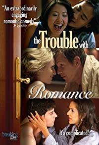 Primary photo for The Trouble with Romance