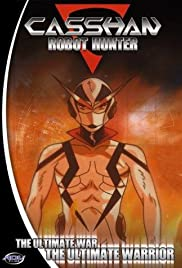 Casshan: Robot Hunter Poster - TV Show Forum, Cast, Reviews