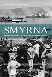 Smyrna: The Destruction of a Cosmopolitan City - 1900-1922 Poster