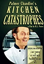 Palmer Chandler's Kitchen Catastrophes