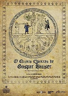 The Fifth Gospel of Kaspar Hauser (2013)