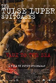 Primary photo for The Tulse Luper Suitcases, Part 2: Vaux to the Sea