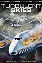 Turbulent Skies (2010) Poster - Movie Forum, Cast, Reviews