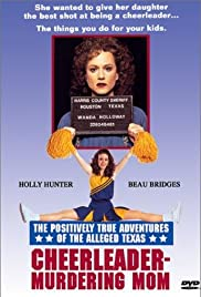 The Positively True Adventures of the Alleged Texas Cheerleader-Murdering Mom(1993) Poster - Movie Forum, Cast, Reviews